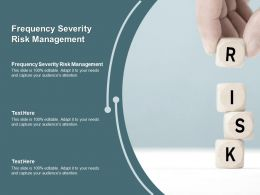 Frequency Severity Risk Management Ppt Powerpoint Presentation Background Image Cpb