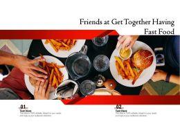 Friends At Get Together Having Fast Food