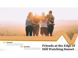 Friends At The Edge Of Hill Watching Sunset