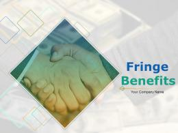 Fringe Benefits Powerpoint Presentation Slides