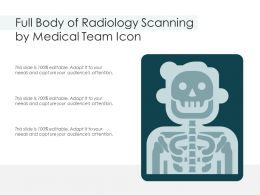 Full Body Of Radiology Scanning By Medical Team Icon