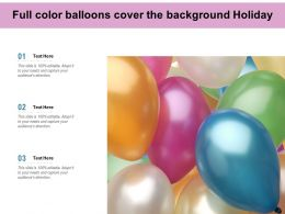 Full Color Balloons Cover The Background Holiday