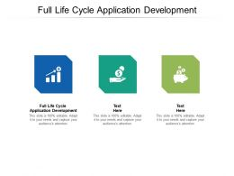 Full Life Cycle Application Development Ppt Powerpoint Presentation Portfolio Demonstration Cpb