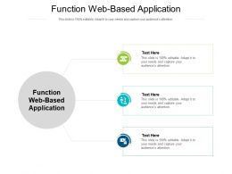 Function Web Based Application Ppt Powerpoint Presentation Styles Cpb