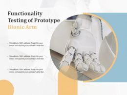 Functionality Testing Of Prototype Bionic Arm