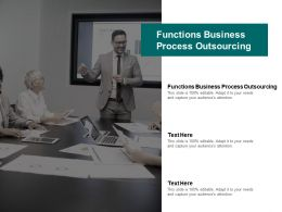 Functions Business Process Outsourcing Ppt Powerpoint Presentation Infographic Template Cpb