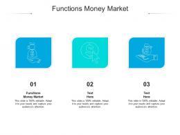 Functions Money Market Ppt Powerpoint Presentation Inspiration Microsoft Cpb