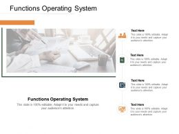 Functions Operating System Ppt Powerpoint Presentation Outline Smartart Cpb