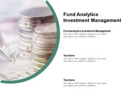 Fund Analytics Investment Management Ppt Powerpoint Presentation Slides Pictures Cpb