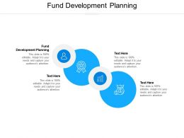 Fund Development Planning Ppt Powerpoint Presentation Layouts Slide Download Cpb