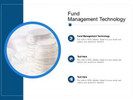 Fund Management Technology Ppt Powerpoint Presentation Professional Cpb