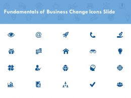 Fundamentals Of Business Change Icons Slide Growth Ppt Powerpoint Presentation File Gallery