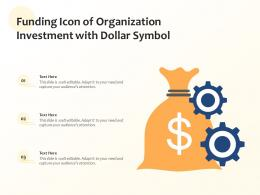 Funding Icon Of Organization Investment With Dollar Symbol