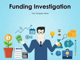 Funding Investigation Powerpoint Presentation Slides
