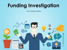 Funding Investigation Powerpoint Presentation Slides