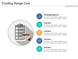 Funding Range Cost Ppt Powerpoint Presentation Gallery Graphic Tips Cpb