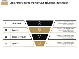 Funnel Arrow Showing Ways Of Giving Business Presentation