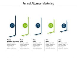 Funnel Attorney Marketing Ppt Powerpoint Presentation Slides Example Cpb