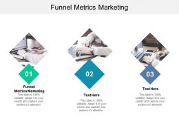 Funnel Metrics Marketing Ppt Powerpoint Presentation Icon Ideas Cpb