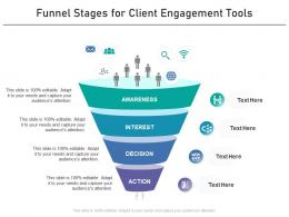 Funnel Stages For Client Engagement Tools Infographic Template