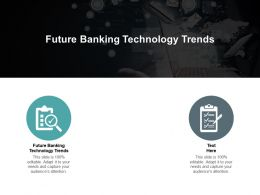 Future Banking Technology Trends Ppt Powerpoint Presentation Styles Clipart Cpb
