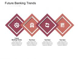 Future Banking Trends Ppt Powerpoint Presentation Professional Show Cpb