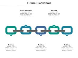 Future Blockchain Ppt Powerpoint Presentation Professional Brochure Cpb