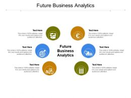Future Business Analytics Ppt Powerpoint Presentation Model Images Cpb