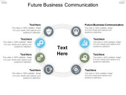 Future Business Communication Ppt Powerpoint Presentation Visual Aids Icon Cpb