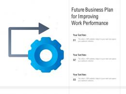 Future Business Plan For Improving Work Performance