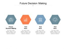 Future Decision Making Ppt Powerpoint Presentation Icon Maker Cpb