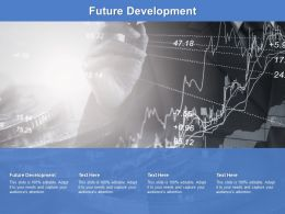 Future Development Ppt Powerpoint Presentation Infographics Infographics Cpb