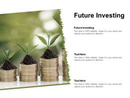 Future Investing Ppt Powerpoint Presentation Inspiration Samples Cpb