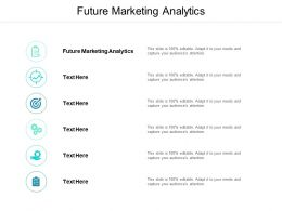 Future Marketing Analytics Ppt Powerpoint Presentation Portfolio Elements Cpb