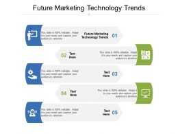 Future Marketing Technology Trends Ppt Powerpoint Presentation Outline Gallery Cpb