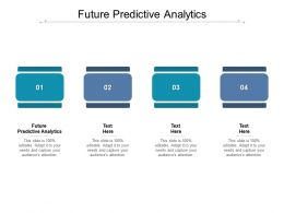 Future Predictive Analytics Ppt Powerpoint Presentation Gallery Slide Download Cpb