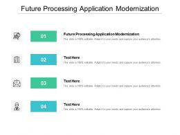 Future Processing Application Modernization Ppt Powerpoint Presentation Icon Graphics Template Cpb