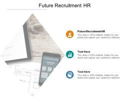 Future Recruitment HR Ppt Powerpoint Presentation Example Introduction Cpb