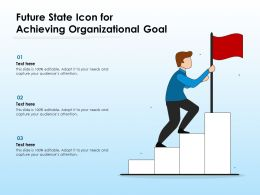 Future State Icon For Achieving Organizational Goal