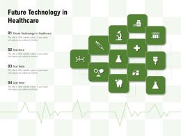 Future Technology In Healthcare Ppt Powerpoint Presentation Icon Graphics
