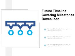 Future Timeline Covering Milestones Boxes Icon