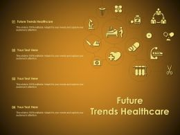 Future Trends Healthcare Ppt Powerpoint Presentation Infographic Template Slide Download