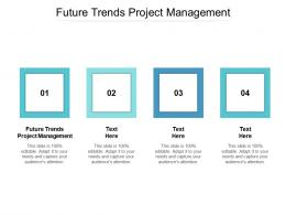 Future Trends Project Management Ppt Powerpoint Presentation Styles Sample Cpb
