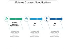 Futures Contract Specifications Ppt Powerpoint Presentation Show Skills Cpb
