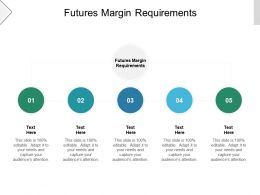 Futures Margin Requirements Ppt Powerpoint Presentation Icon Example Cpb