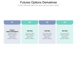 Futures Options Derivatives Ppt Powerpoint Presentation Portfolio Graphics Download Cpb