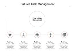Futures Risk Management Ppt Powerpoint Presentation Summary Outline Cpb