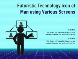 Futuristic Technology Icon Of Man Using Various Screens