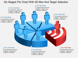 Fz Six Staged Pie Chart With 3d Men And Target Selection Powerpoint Template