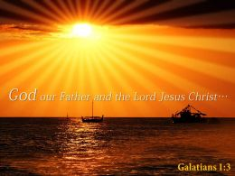 Galatians 1 3 God our Father and the Lord PowerPoint Church Sermon